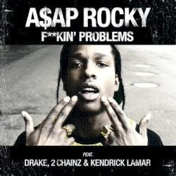 A$AP Rocky - F**kin' Problems