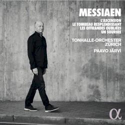 L'Ascension / Le Tombeau resplendissant / Les Offrandes oubliées / Un sourire by Messiaen ;   Tonhalle Orchester Zürich ,   Paavo Järvi