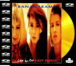LOVE IN THE FIRST DEGREE by BANANARAMA