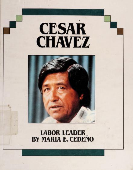 Cesar Chavez by Maria E. Cedeño
