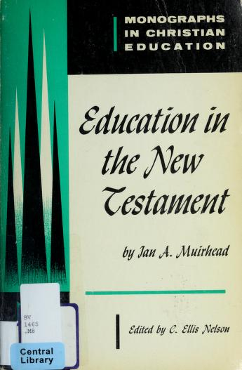 Cover of: Education in the New Testament | Ian A. Muirhead