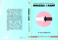 The idea of universality of ethical norms in Ghazali and Immanuel Kant by M. Amin Abdullah