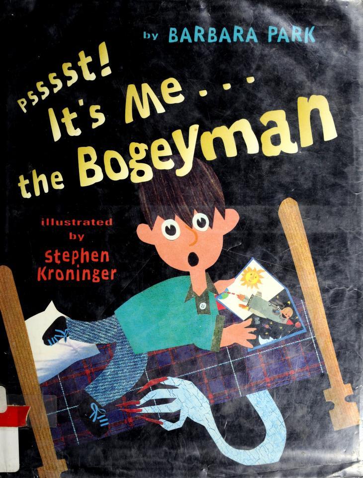 Psst! It's me---the Bogeyman by Barbara Park